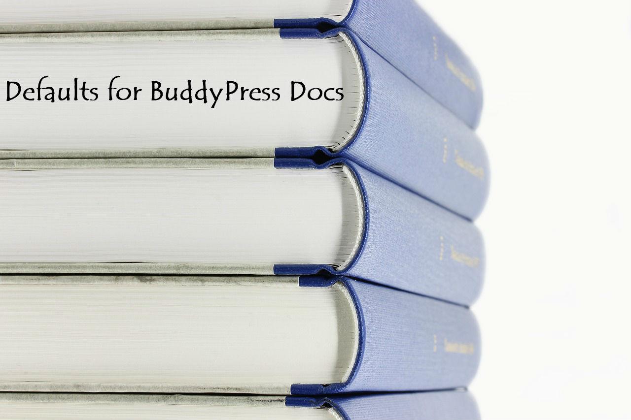 Plugin – Defaults for BuddyPress Docs – BuddyPress User